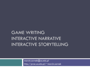 Immersion, interactive storytelling and game writing a loose