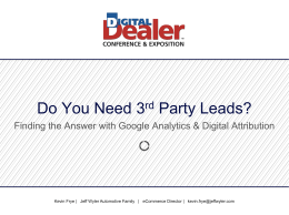 Do You Need 3rd Party Leads? - 18th Digital Dealer Conference
