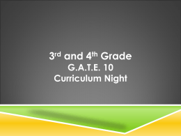 3 rd and 4 th Grade GATE 10 Curriculum Night