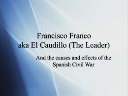 Francisco Franco aka El Caudillo (The Leader)