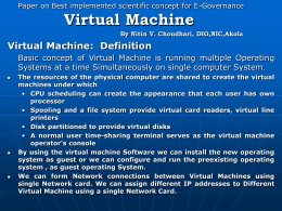 Virtual Machine By Nitin V. Choudhari, DIO,NIC,Akola Virtual Machine