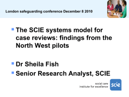Dr Sheila Fish - The SCIE - London Safeguarding Children Board