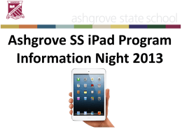 Ashgrove SS iPad Program Information Night 2013 Aim of Tonight