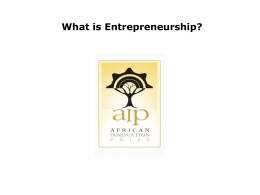 What is Entrepreneurship? - African Innovation Prize