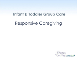 Responsive Caregiving - The Program for Infant/Toddler Care