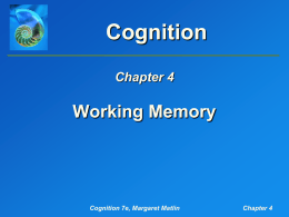 Matlin, Cognition, 7e, Chapter 4: Working Memory