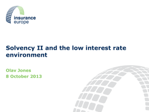 Solvency II and the low interest rate environment Olav Jones 8