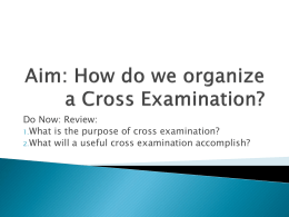 Aim: How do we organize a Cross Examination?