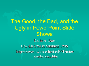 The Good, the Bad, and the Ugly in PowerPoint Shows