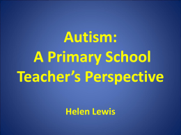 Autism – A Primary School Teacher`s – Helen Lewis