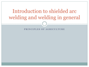 Introduction to shielded arc welding and welding in general