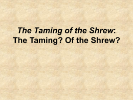 The Taming of the Shrew: The Taming? Of the Shrew?