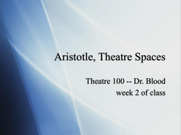 PowerPoint Presentation - Aristotle, Theatre Spaces