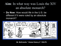 In what way was Louis the XIV an absolute monarch?