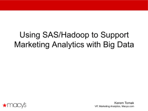 Using SAS/Hadoop to Support Marketing Analytics with Big Data