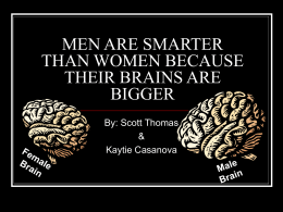 men are smarter than women because their brains are bigger