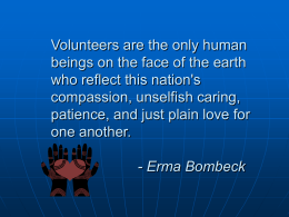 Volunteers are the only human beings on the face of the