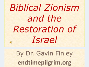 Biblical Zionism and the Restoration of Israel - The End