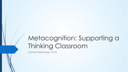 Metacognition: Supporting a Thinking Classroom
