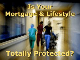 Mortgage Protection Presentation It has been in use for