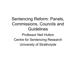 Sentencing Reform: Panels, Commissions, Councils and
