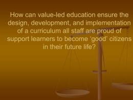 """How can value-led education ensure the design"