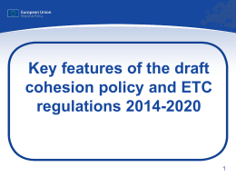 Key features of the draft ETC Regulation 2014-2020