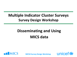 Disseminating and Using MICS Data - Childinfo.org