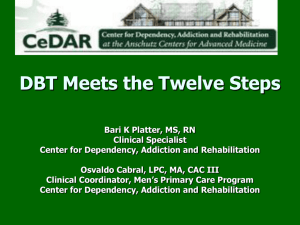 DBT Meets the Twelve Steps Bari K Platter, MS, RN Clinical