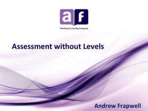Assessment without Levels Andrew Frapwell from afPE