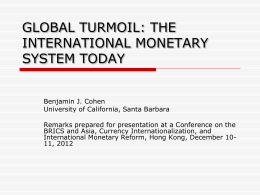 THE COMING GLOBAL MONETARY (DIS)ORDER