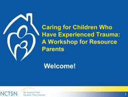 Caring for Children Who Have Experienced Trauma: Module 3