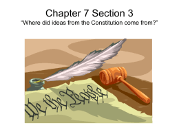 "Chapter 7 Section 3 ""Where did ideas from the Constitution come"