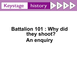 Battalion 101 : Why did they shoot?