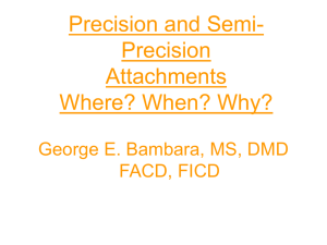 What is a Semi-Precision Attachment?