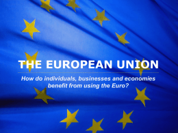 The European Union The Euro: a single currency for Europeans