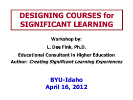Designing Courses for Significant Learning In a course with