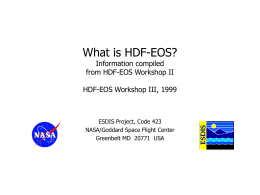 HDF-EOS, NASA`s Standard Data Product Distribution Format for the