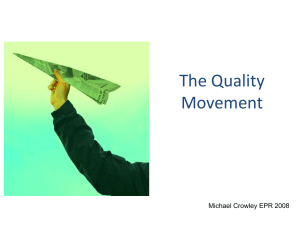 Presentation 1 The Quality Movement History, approaches and