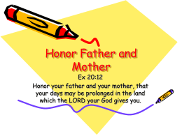 HONOR FATHER AND MOTHER Ex 20:12, Eph 6:2