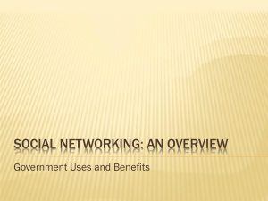 Social Networking: An Overview Government Uses and Benefits