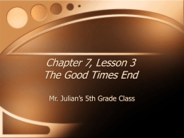 Chapter 7, Lesson 3 The Good Times End