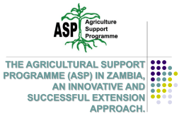 THE AGRICULTURAL SUPPORT PROGRAMME (ASP) IN ZAMBIA