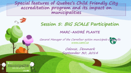 Special features of Québec`s Child Friendly City accreditation