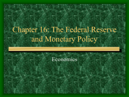 Chapter 14: The Federal Reserve and Monetary Policy