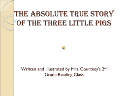 The Absolute True Story of the Three Little Pigs