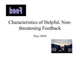 Characteristics of helpful, non-threatening feedback are as follows: