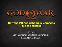God of War : How the Left and Right Brain learned to