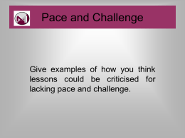 Pace and Challenge.