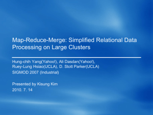Map-Reduce-Merge: Simplified Relational Data Processing on